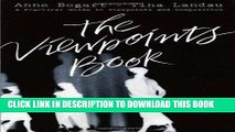[BOOK] PDF The Viewpoints Book: A Practical Guide to Viewpoints and Composition New BEST SELLER