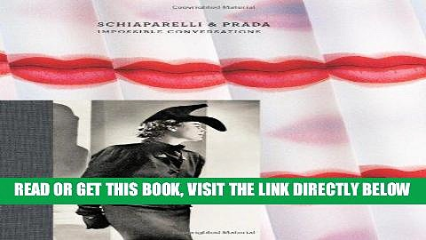 [DOWNLOAD] PDF Schiaparelli   Prada: Impossible Conversations (Metropolitan Museum, New York: