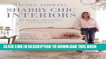 [Free Read] Rachel Ashwell Shabby Chic Interiors: My rooms, treasures and trinkets Full Download