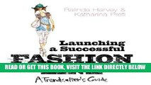 [BOOK] PDF Launching a Successful Fashion Line: A Trendsetter s Guide Collection BEST SELLER