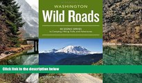 Full Online [PDF]  Wild Roads Washington: 80 Scenic Drives to Camping, Hiking Trails, and