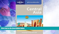 Big Deals  Central Asia: Lonely Planet Phrasebook  Full Read Most Wanted