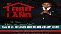 [BOOK] PDF Lord of My Land: 5 Steps to Homeownership Collection BEST SELLER
