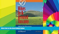 READ FULL  Explorer s Guide 50 Hikes In   Around Tuscany: Hiking the Mountains, Forests, Coast