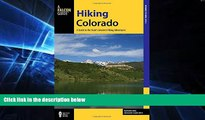 Must Have  Hiking Colorado: A Guide To The State s Greatest Hiking Adventures (State Hiking Guides
