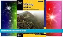 READ FULL  Hiking Maine: A Guide to the State s Greatest Hiking Adventures (State Hiking Guides