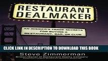 [Free Read] Restaurant Dealmaker: An Insider s Trade Secrets For Buying a Restaurant, Bar or Club