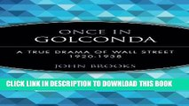 [Free Read] Once in Golconda: A True Drama of Wall Street 1920-1938 Free Online