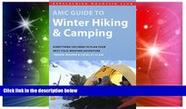 Must Have  AMC Guide to Winter Hiking and Camping: Everything You Need To Plan Your Next