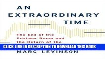 [PDF] An Extraordinary Time: The End of the Postwar Boom and the Return of the Ordinary Economy