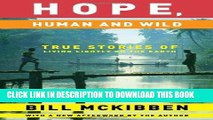 [Ebook] Hope, Human and Wild: True Stories of Living Lightly on the Earth (The World As Home)