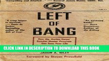 Read Now Left of Bang: How the Marine Corps  Combat Hunter Program Can Save Your Life Download