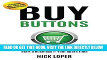 [DOWNLOAD] PDF Buy Buttons: The Fast-Track Strategy to Make Extra Money and Start a Business in