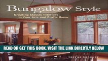 [READ] EBOOK Bungalow Style: Creating Classic Interiors in Your Arts and Crafts Home BEST COLLECTION