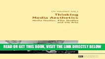 [FREE] EBOOK Thinking Media Aesthetics: Media Studies, Film Studies and the Arts ONLINE COLLECTION