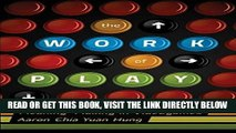 [FREE] EBOOK The Work of Play: Meaning-Making in Videogames (New Literacies and Digital