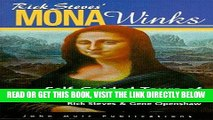 [READ] EBOOK Rick Steves  Mona Winks: Self-Guided Tours of Europe s Top Museums (Mona Winks: