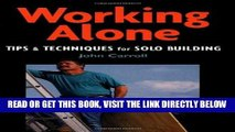[READ] EBOOK Working Alone: Tips and Techniques for Solo Building (For Pros By Pros) BEST COLLECTION