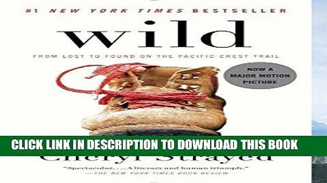[Read] Ebook Wild: From Lost to Found on the Pacific Crest Trail New Reales