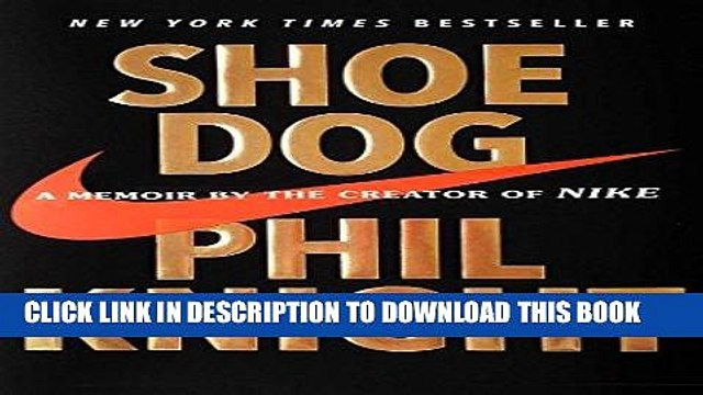 [Read] Ebook Shoe Dog: A Memoir by the Creator of Nike New Version