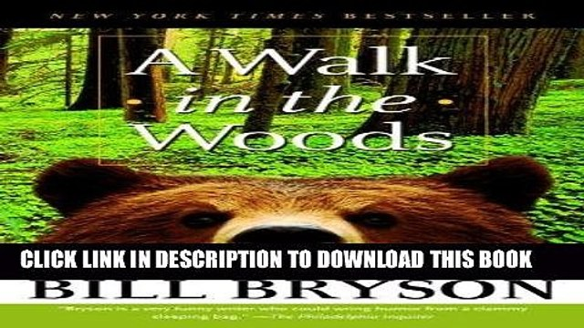 [Read] PDF A Walk in the Woods: Rediscovering America on the Appalachian Trail New Version