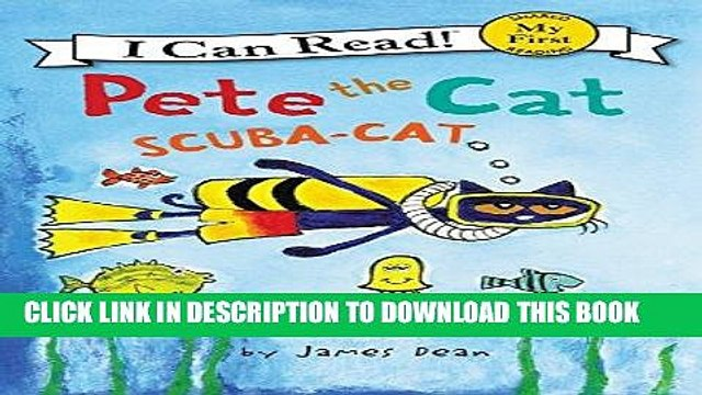 [Read] Ebook Pete the Cat: Scuba-Cat (My First I Can Read) New Reales