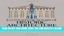 [READ] EBOOK Illustrated Dictionary of Historic Architecture (Dover Architecture) ONLINE COLLECTION