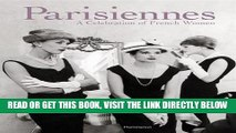 [FREE] EBOOK Parisiennes: A Celebration of French Women ONLINE COLLECTION