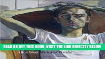 [READ] EBOOK Alice Neel: Painted Truths (Museum of Fine Arts, Houston) BEST COLLECTION