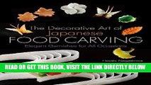 [READ] EBOOK By Hiroshi Nagashima - Decorative Art of Japanese Food Carving: Elegant Garnishes for
