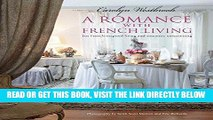 [READ] EBOOK A Romance with French Living: Interiors inspired by classic French style BEST