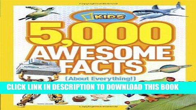 [Read] PDF 5,000 Awesome Facts (About Everything!) (National Geographic Kids) New Reales