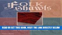 [READ] EBOOK Folk Shawls: 25 knitting patterns and tales from around the world (Folk Knitting