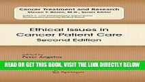 [FREE] EBOOK Ethical Issues in Cancer Patient Care (Cancer Treatment and Research) BEST COLLECTION