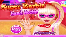 Super Barbie Hand Doctor - Super Barbie Games for Girls  #Kidsgames #Barbiegames