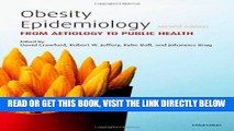 [FREE] EBOOK Obesity Epidemiology: From Aetiology to Public Health BEST COLLECTION