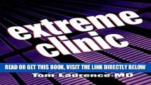 [FREE] EBOOK Extreme Clinic: An Outpatient Doctor s Guide to the Perfect 7 Minute Visit, 1e BEST