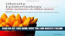 [READ] EBOOK Obesity Epidemiology: From Aetiology to Public Health BEST COLLECTION