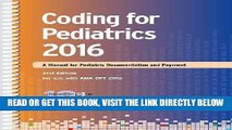 [FREE] EBOOK Coding for Pediatrics 2016: A Manual for Pediatric Documentation and Payment BEST