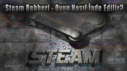 Steam Rehberi - Oyun Nasıl İade Edilir