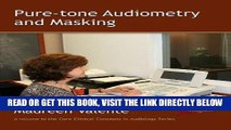 [FREE] EBOOK Pure-Tone Audiometry and Masking (Core Clinical Concepts in Audiology) BEST COLLECTION