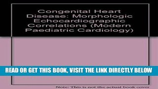 [READ] EBOOK Congenital Heart Disease: Morphologic Echocardiographic Correlations (Modern