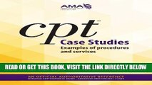 [READ] EBOOK CPT Case Studies: Examples of Procedures and Services ONLINE COLLECTION