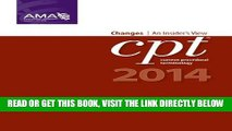 [FREE] EBOOK CPT Changes 2014: An Insider s View (AMA CPT Changes) (Cpt Changes: An Insiders View)
