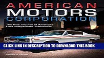 Ebook American Motors Corporation: The Rise and Fall of America s Last Independent Automaker Free