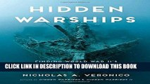 Best Seller Hidden Warships: Finding World War II s Abandoned, Sunk, and Preserved Warships Free