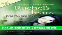Ebook Rachel s Tears: 10th Anniversary Edition: The Spiritual Journey of Columbine Martyr Rachel