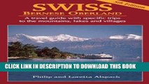 Best Seller SWISS Bernese Oberland - Newly Revised 5th Edition - A Travel Guide with Specific