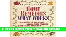 Read Now Home Remedies: What Works : Thousands of Americans Reveal Their Favorite Home-Tested