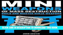 Read Now Mini Weapons of Mass Destruction: Build and Master Ninja Weapons Download Online
